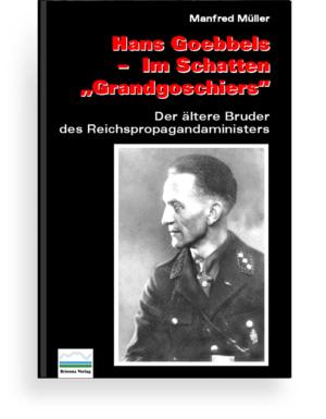 Hans Goebbels – im Schatten Grandgoschiers