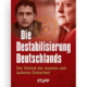 Destabilisierung Deutschlands